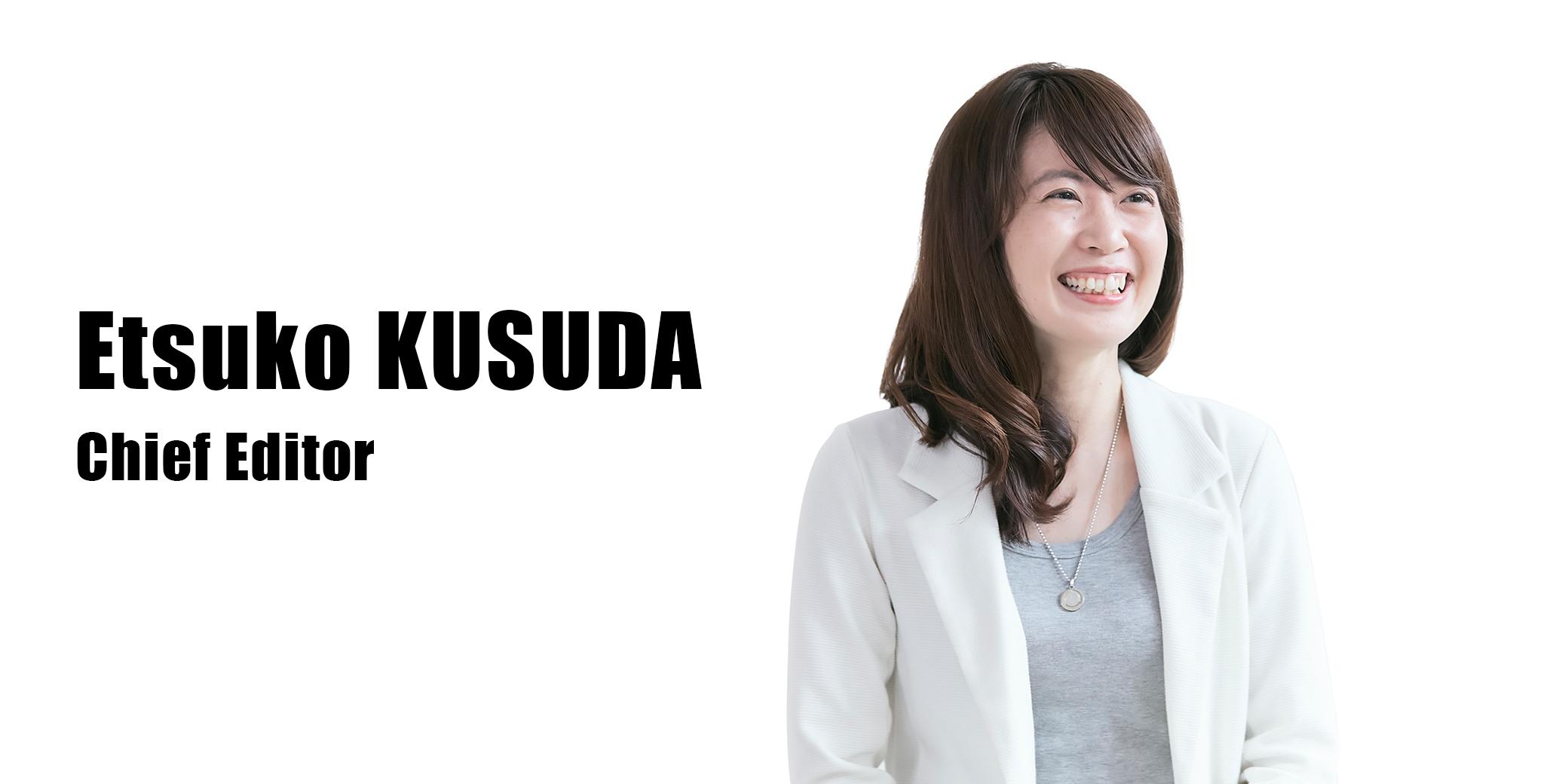 楠田 悦子(Chief Editor)