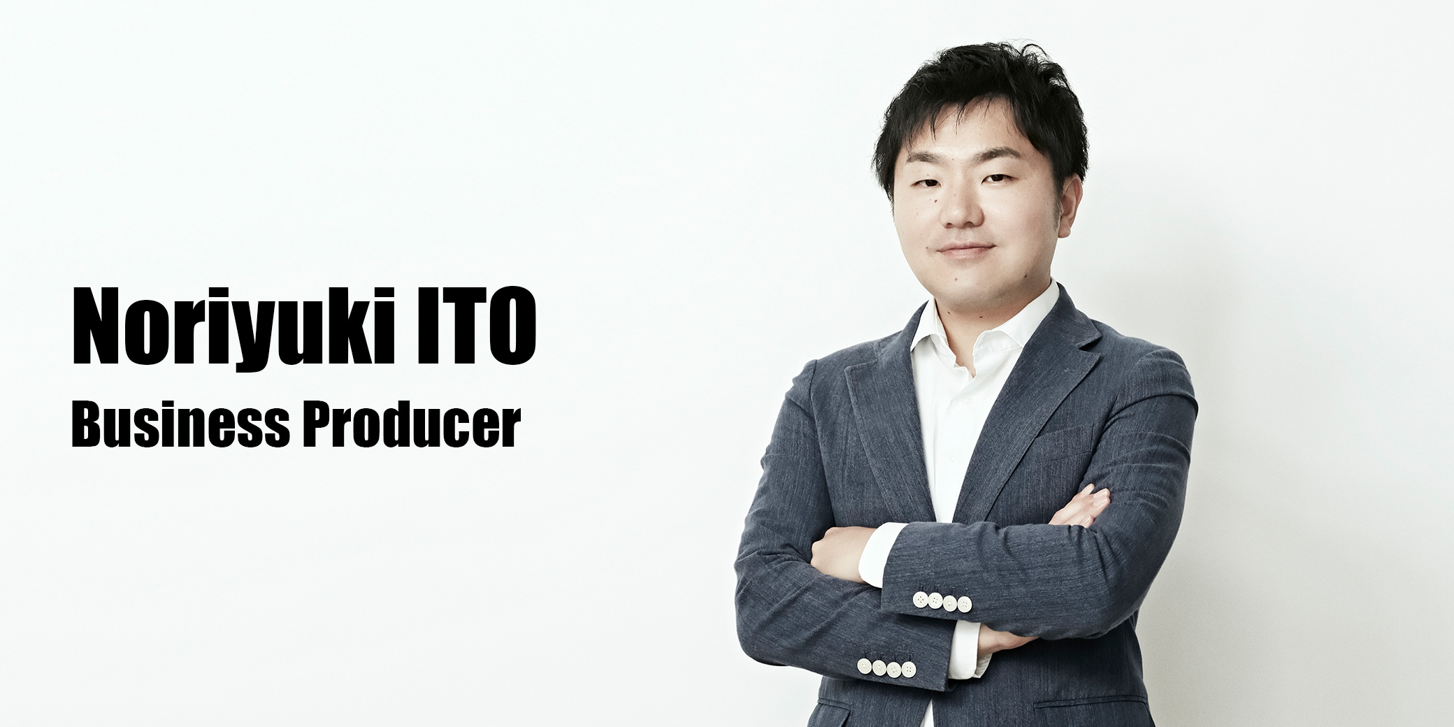 伊藤 紀行(Business Producer)